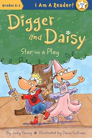[ Digger and Daisy Star in a Play - Book Cover Image ]