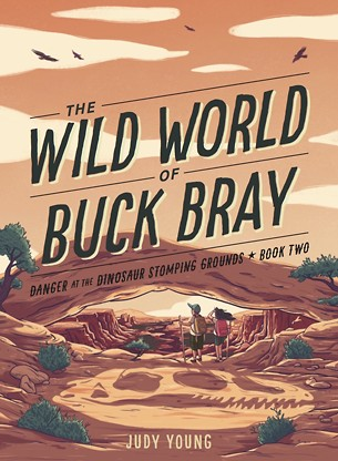 [ The Wild World of Buck Bray: Danger at the Dinosaur Stomping Grounds - Book Cover Image ]
